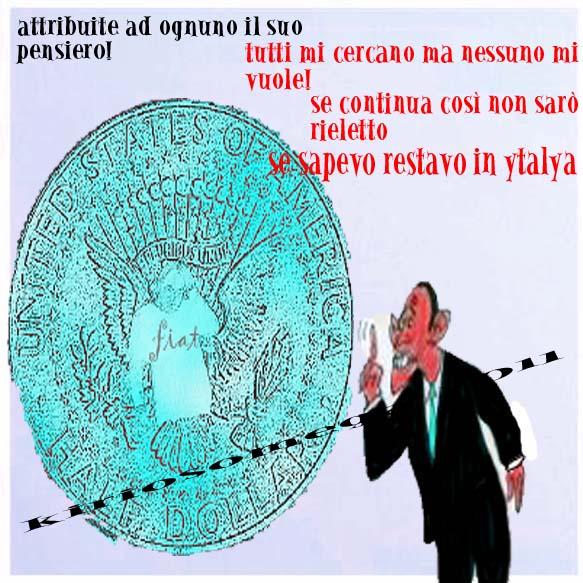$fiatobama = in siciliano: triulu, malanova, scuntintizza