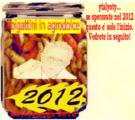 2012 - bigattini sono nutrienti e costano poco! Buon appetito dal Governo tecnico!