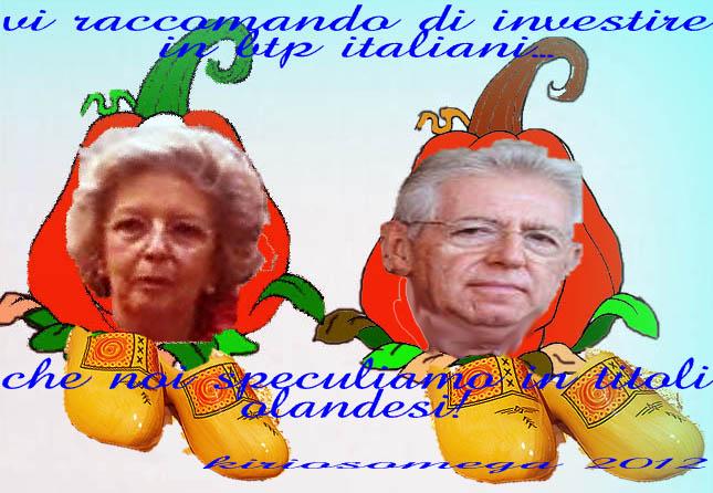 """Governo: """"Noi speculiamo in Olanda, voi crepate di fame in Italia""""!"""