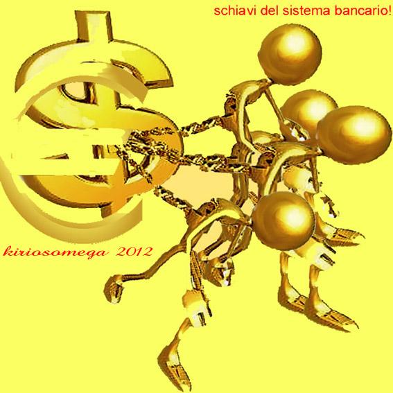 schiavi delle banche