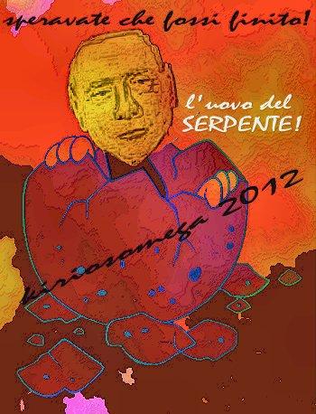 """berlusconi: """"l'uovo del serpente""""!"""