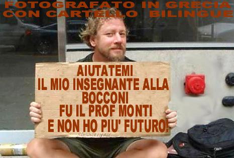 AIUTO: il mio prof d'economia fu Monti e oggi sono senza futuro!