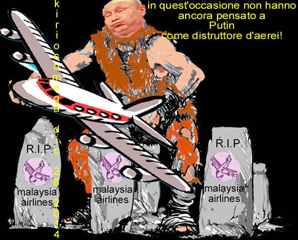 Putin- ancora non l'hanno accusato d'aver distrutto un altro aereo della Malaysia Airlines