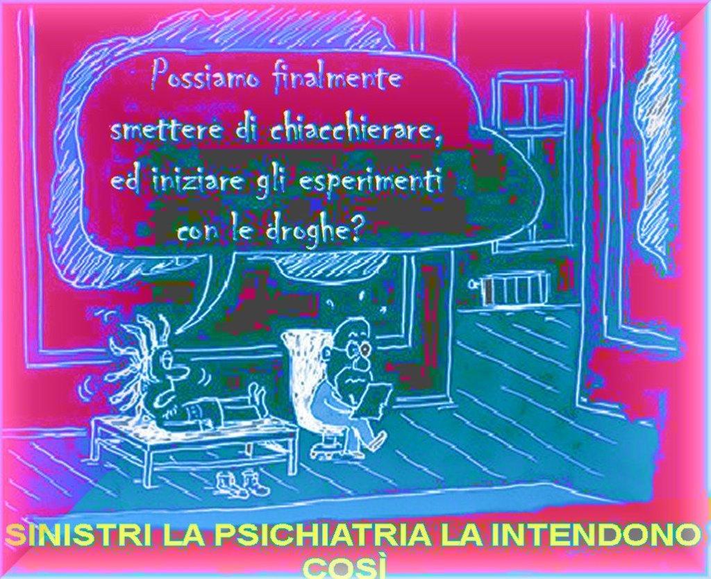psichiatria sinistra no, di sinistri!